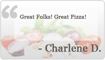 Great Folks! Great Pizza!